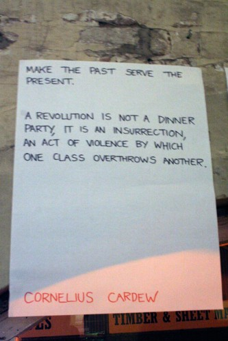 Make the past serve the present... quote from Cardew posted on wall