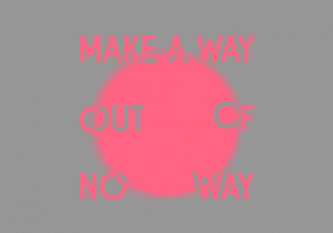 Make A Way Out of No Way Poster Graphic