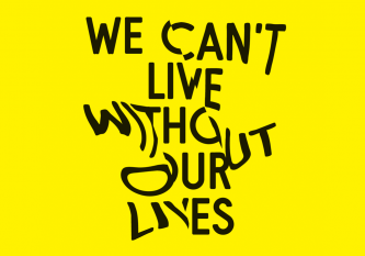 We Can't Live Without Our Lives Poster Graphic