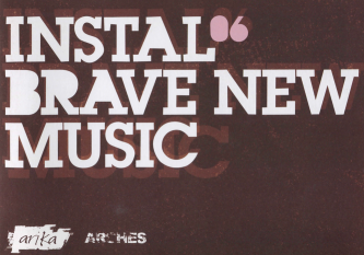 Brown Background with Bold Block text reads Instal 06 Brave New Music